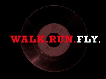 Walk.Run.Fly.